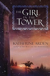 Girl in the Tower  - Arden, Katherine