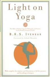 Light on Yoga - Iyengar, B.K.