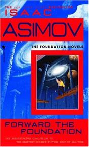 Forward The Foundation - Asimov, Isaac