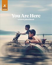 Rough Guides You Are Here: A Travel Photobook - Guides, Rough