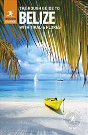Rough Guide to Belize: with Tikal and Flores (Rough Guides) - Guides, Rough