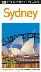 Sydney : DK Eyewitness Travel Guide -