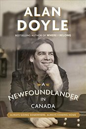 Newfoundlander in Canada : Always Going Somewhere, Always Coming Home - Doyle, Alan