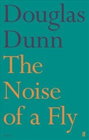 Noise of a Fly - DUNN, DOUGLAS