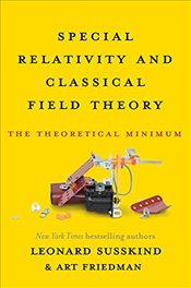 Special Relativity and Classical Field Theory : The Theoretical Minimum - Susskind, Leonard