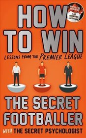 How to Win : Lessons from the Premier League - Anon,