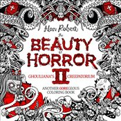 Beauty of Horror II: Ghoulianas Creepatorium: Another Goregeous Coloring Book -