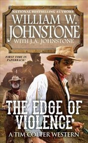 Edge of Violence (A Tim Colter Western) - Johnstone, William W.