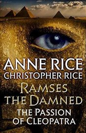 Ramses the Damned Returns : The Passion of Cleopatra - Rice, Anne