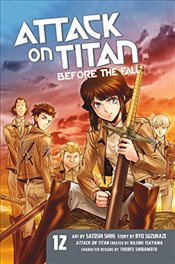 Attack on Titan : Before the Fall 12 - Isayama, Hajime