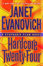 Hardcore Twenty-Four: A Stephanie Plum Novel - Evanovich, Janet