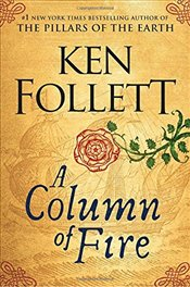 Column of Fire : Kingsbridge - Follett, Ken