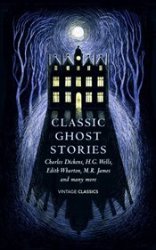 Classic Ghost Stories : Spooky Tales to Read at Christmas  -