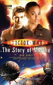 Doctor Who : The Story of Martha - Abnett, Dan