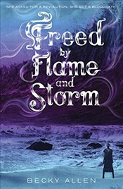 Freed by Flame and Storm - Allen, Becky