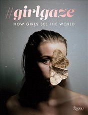 Girlgaze : How Girls See the World - Cadenet, Amanda de