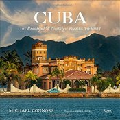 Cuba: 101 Beautiful and Nostalgic Places to Visit - Michael,
