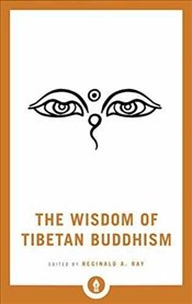 Wisdom of Tibetan Buddhism (Shambhala Pocket Library) - Ray, Reginald A.