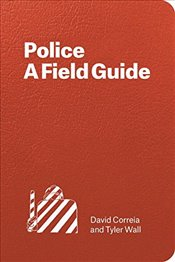 Police : A Field Guide -