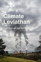Climate Leviathan : A Political Theory of Our Planetary Future - Wainwright, Joel