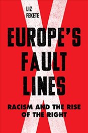 Europes Fault Lines : Racism and the Rise of the Right - Fekete, Elizabeth