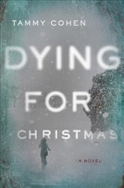 Dying for Christmas: A Novel - Cohen, Tammy
