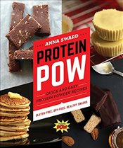 Protein POW: Quick and Easy Protein Powder Recipes - Sward, Anna