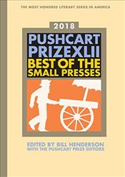 Pushcart Prize XLII: Best of the Small Presses 2018 Edition - Henderson, Bill