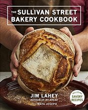 Sullivan Street Bakery Cookbook - Lahey, Jim