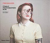Firecrackers : Female Photographers Now - Rogers, Fiona