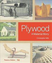 Plywood : A Material Story - Wilk, Christopher