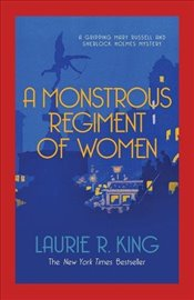 Monstrous Regiment of Women   - King, Laurie R.