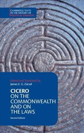 Cicero : On the Commonwealth and On the Laws - Cicero, Marcus Tullius