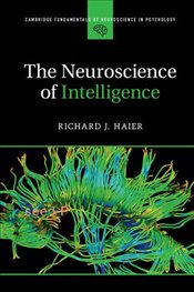 Neuroscience of Intelligence - Haier, Richard J.