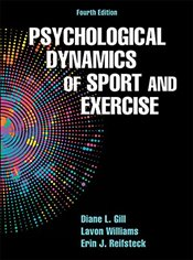 Psychological Dynamics of Sport and Exercise  - Gill, Diane