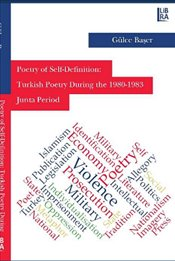 Poetryof Self-Definition : Turkish Poetry Duringthe 1980-1983 Junta Period  - Başer, Gülce