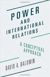 Power and International Relations : A Conceptual Approach - Baldwin, David A.
