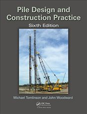 Pile Design and Construction Practice 6E - Tomlinson, Michael