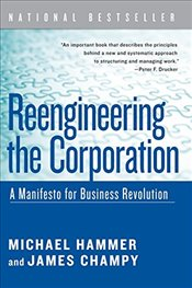 Reengineering the Corporation: A Manifesto for Business Revolution (Collins Business Essentials) - Hammer, Dr Michael