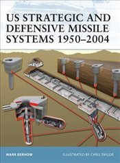 US Strategic and Defensive Missile Systems 1950-2004 (Fortress) - Berhow, Mark