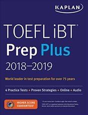 Kaplan TOEFL IBT Prep Plus 2018-2019 : 4 Practice Tests + Proven Strategies + Online + Audio - Kaplan