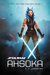 Star Wars : Ahsoka - Johnston, E K