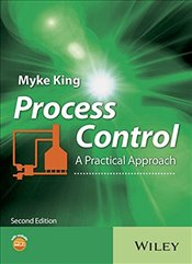 Process Control 2E : A Practical Approach - King, Myke