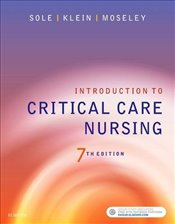Introduction to Critical Care Nursing 7e - Sole, Mary Lou