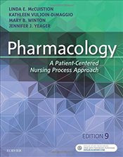 Pharmacology 9e : A Patient-Centered Nursing Process Approach - McCuistion, Linda E.