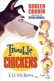 Trouble with Chickens : A J. J. Tully Mystery   - Cronin, Doreen