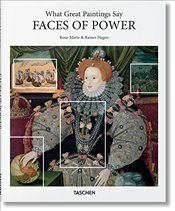 What Great Paintings Say : Faces of Power - Hagen, Rose Marie