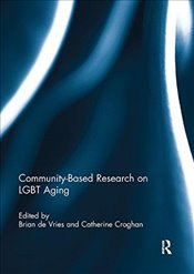 Community-Based Research on LGBT Aging - De Vries, Brian