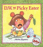 D.W. The Picky Eater  - Brown, Marc
