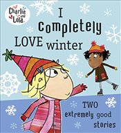 Charlie and Lola: I Completely Love Winter - Child, Lauren